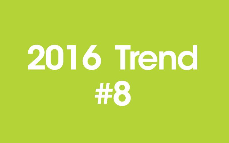 2016 trend #8