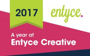 A year at Entyce Creative