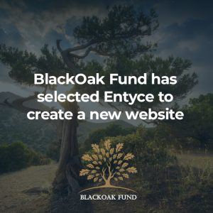BlackOak Fund selects Entyce for new website project
